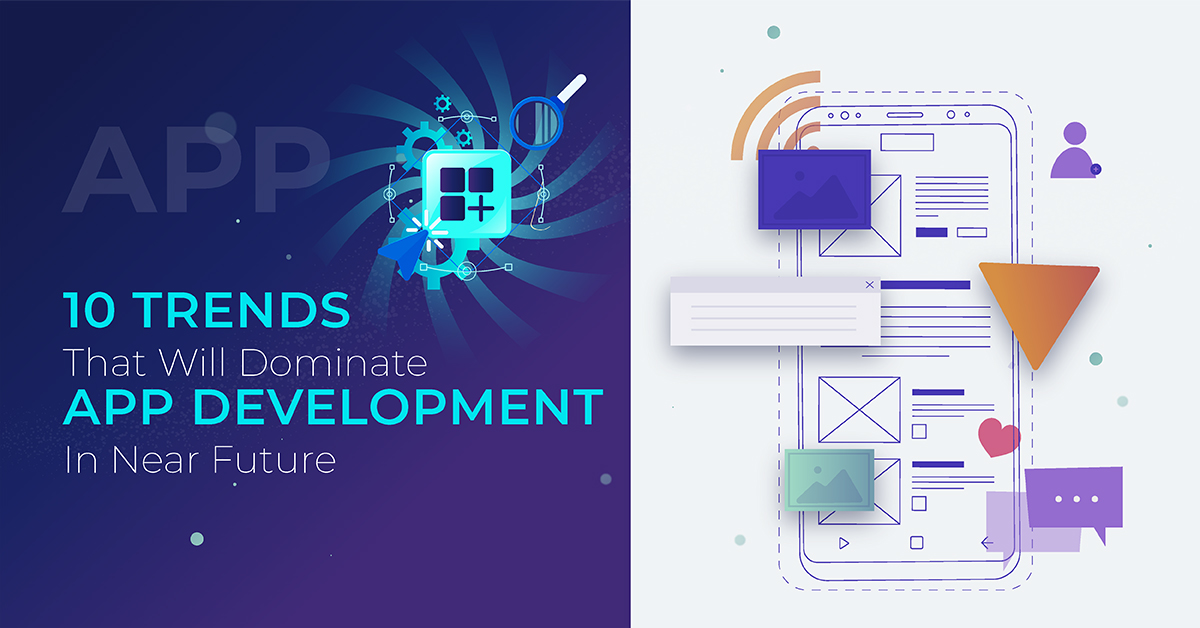 10 Trends That Will Dominate App Development by 2020 | Pro