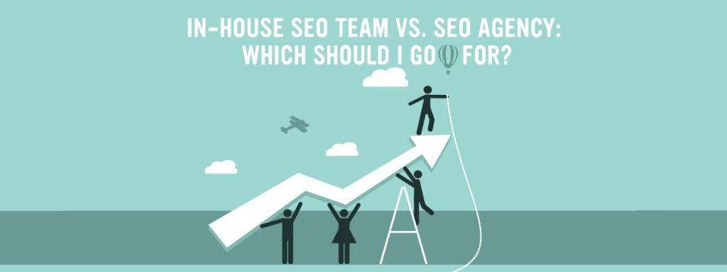 In-House SEO team vs. SEO agency: which should I go for?
