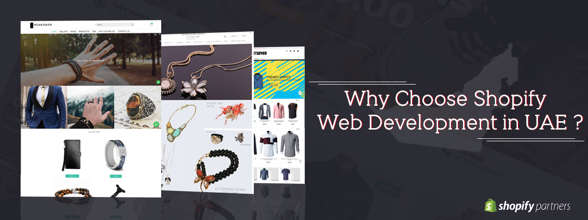 Why We Choose Shopify Web Development In UAE