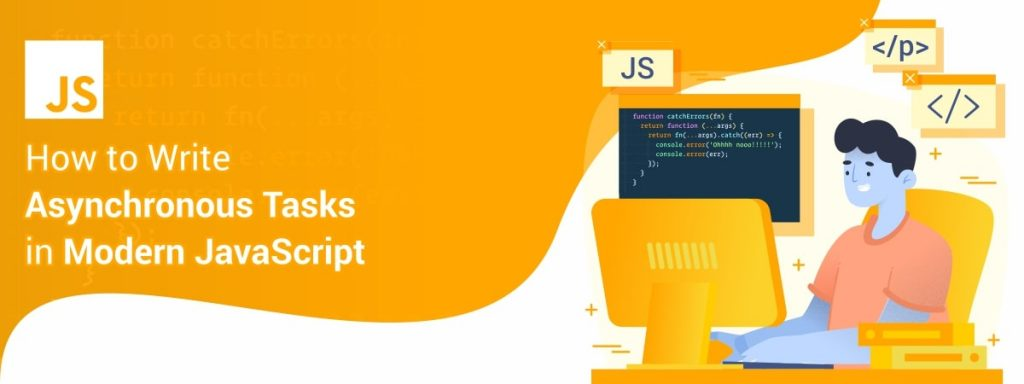 How-to-Write-Asynchronous-Tasks-in-Modern-JavaScript-min