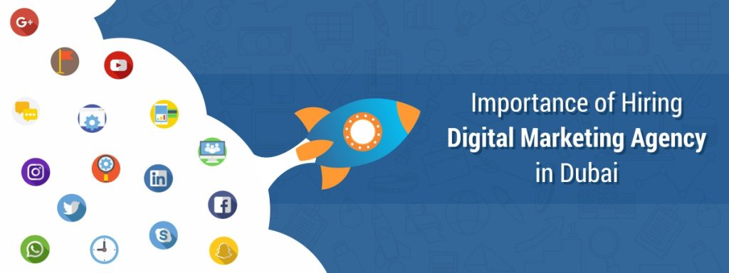 Importance of Hiring Digital Marketing Agency in Dubai