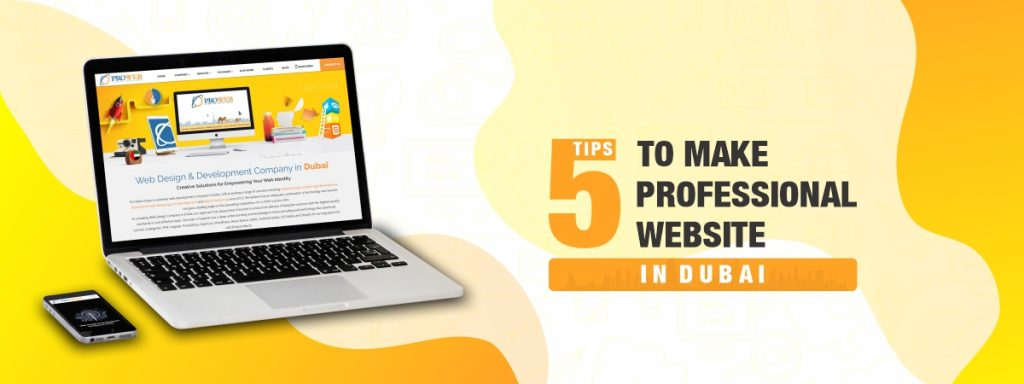 5 Tips To Make Professional Website In Dubai