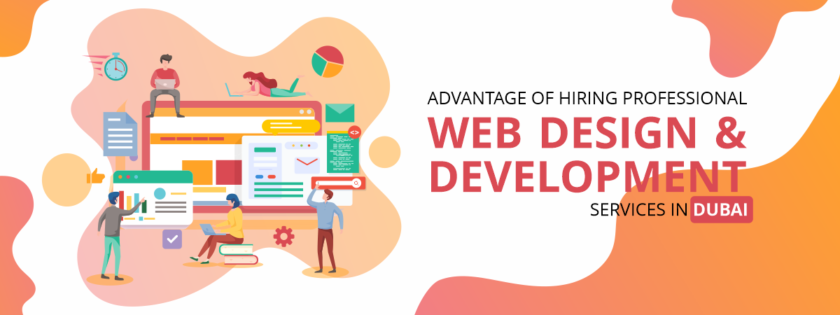 Advantage of Hiring Professional Web Design & Development Services in Dubai