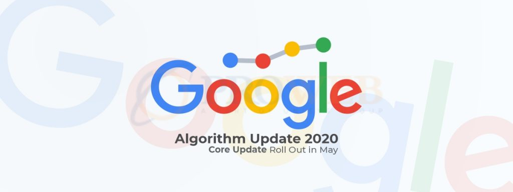 Google Algorithm Update 2020 Core Update Roll Out in May