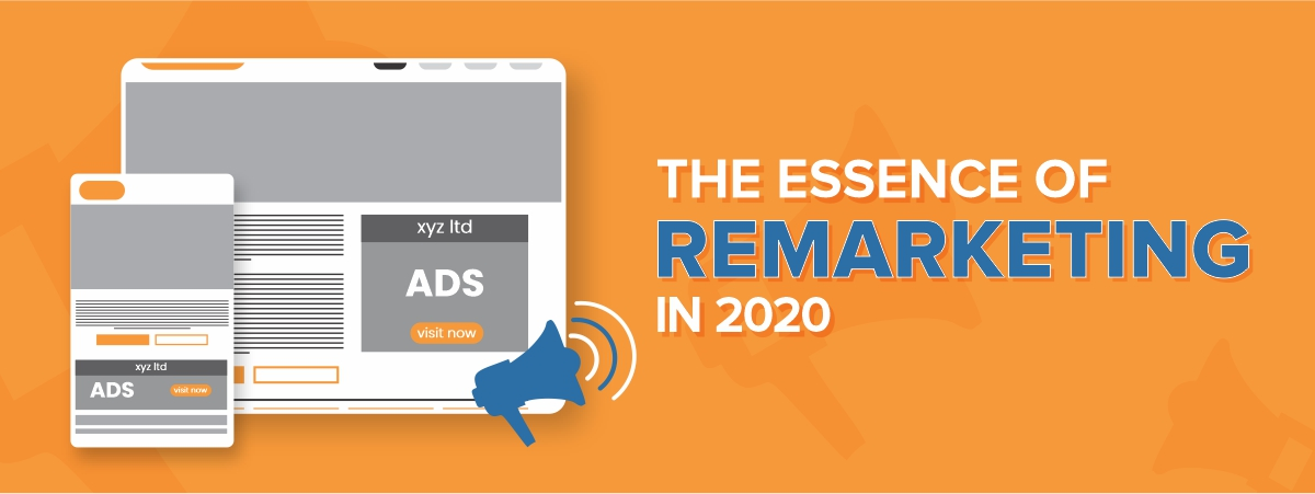The Essence of Remarketing in 2020