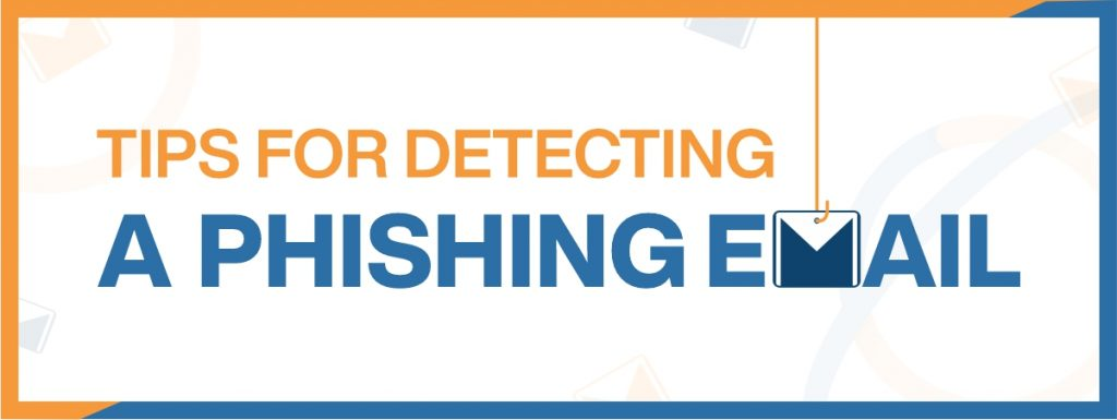 Tips For Detecting A Phishing Email