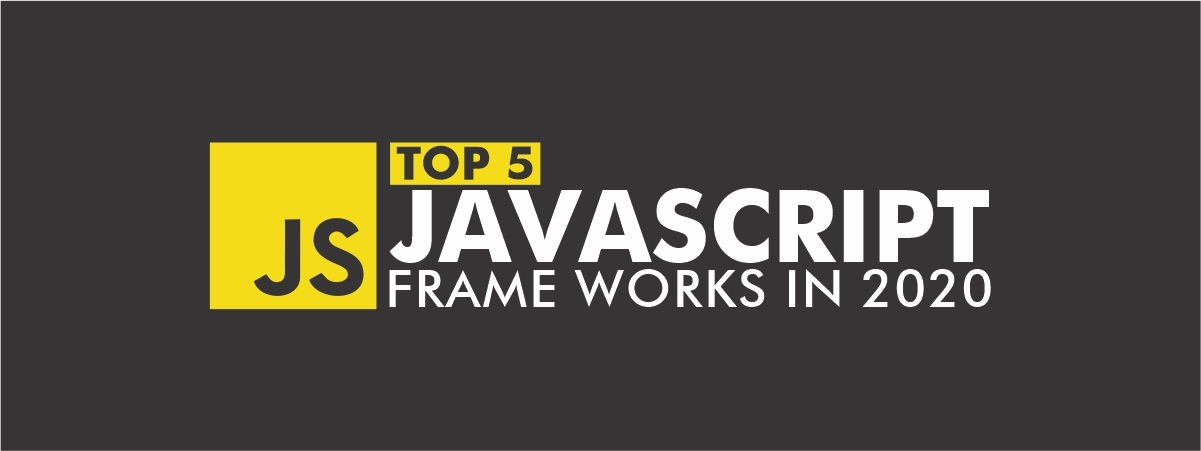 Top 5 JavaScript Frame Works in 2020