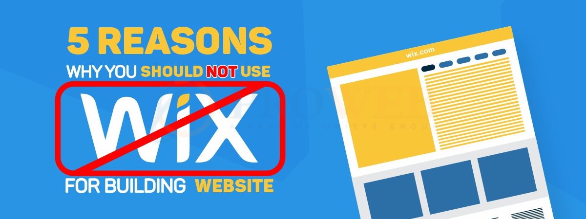 5 Reasons Why You Should Not Use Wix For Building Website