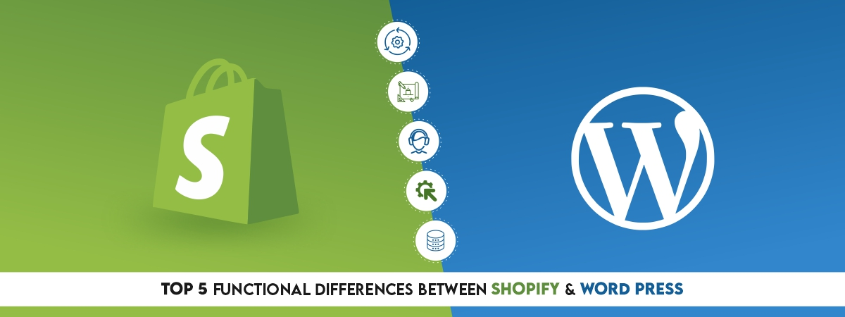 Top 5 Functional Differences Between Shopify & Wordpress
