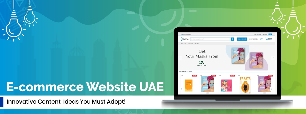 E-commerce Website in UAE- Innovative Content Ideas You Must Adopt!