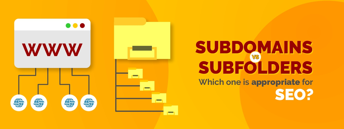 Subdomain Vs. Subfolders Which one is appropriate for SEO