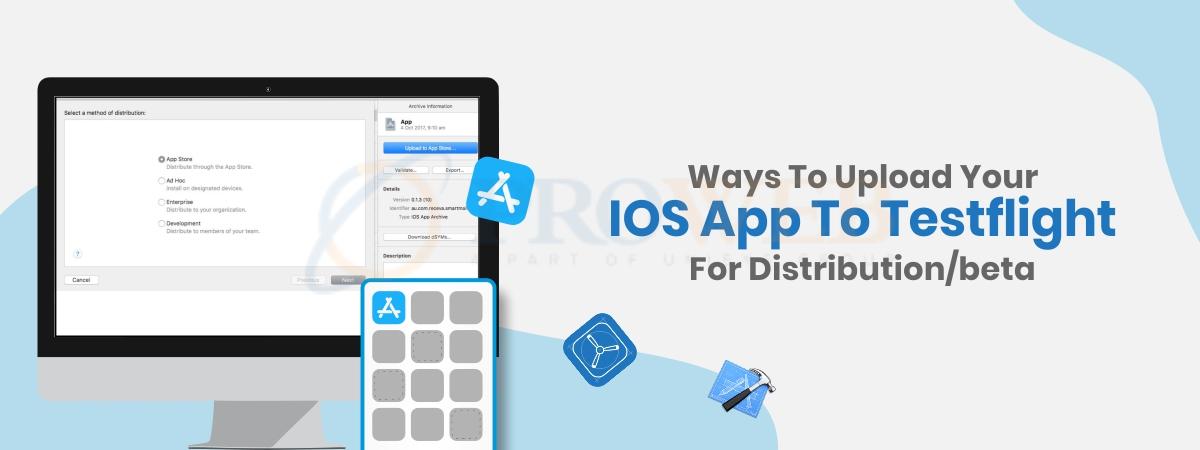 Ways to upload your iOS app to TestFlight for distribution_beta