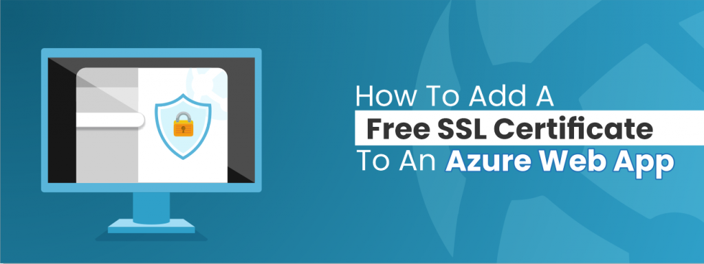 How to add a free SSL certificate to an Azure Web App