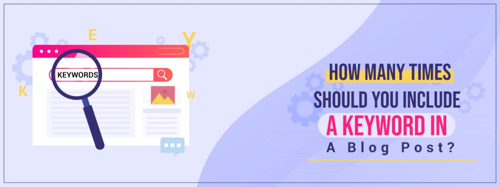 How Many Times Should You Include A Keyword In A Blog Post