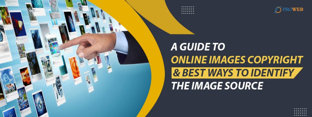 A Guide to Online Images Copyright and Best Ways to Identify the Image Source
