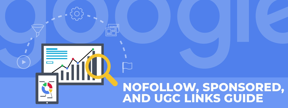 Nofollow, Sponsored, and UGC Links Guide