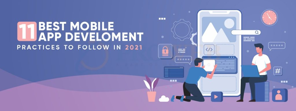 11 Best Mobile App Development Practices To Follow In 2021