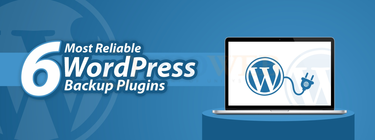 6 Most Reliable WordPress Backup Plugins