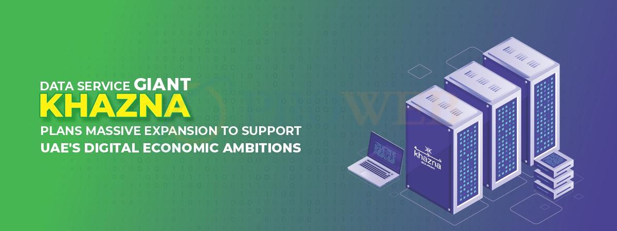 Data Service Giant Khazna Plans Massive Expansion To Support UAE's Digital Economic Ambitions