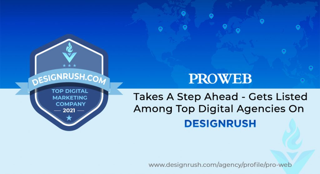 Pro Web Takes A Step Ahead - Gets Listed Among Top Digital Agencies On Design Rush