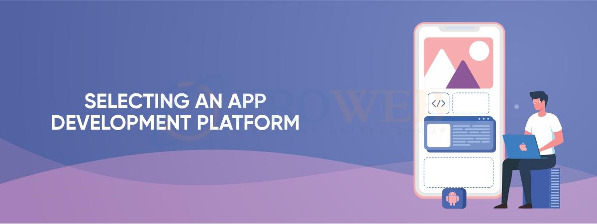 Selecting An App Development Platform