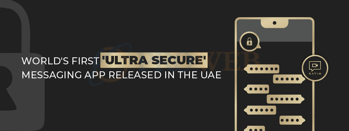 World's First 'Ultra Secure' Messaging App Released In The UAE