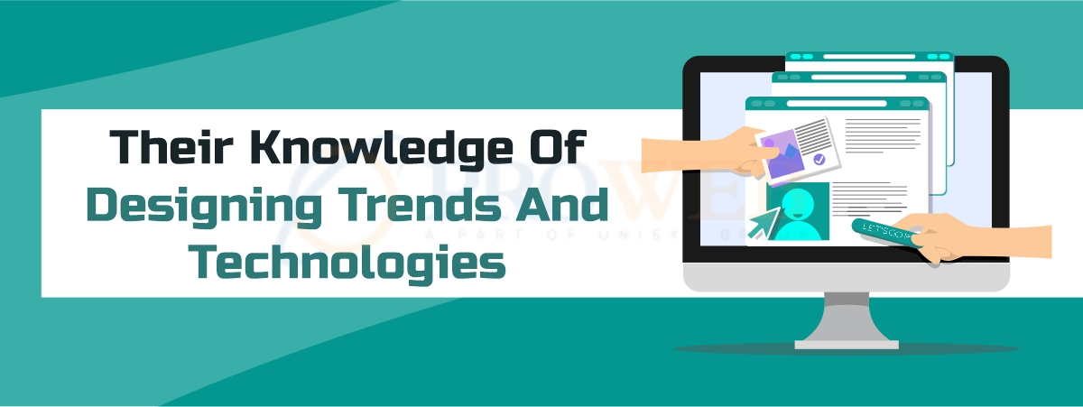 Their Knowledge Of Designing Trends And Technologies