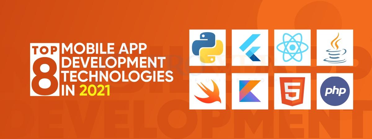 Top 8 Mobile App Development Technologies In 2021