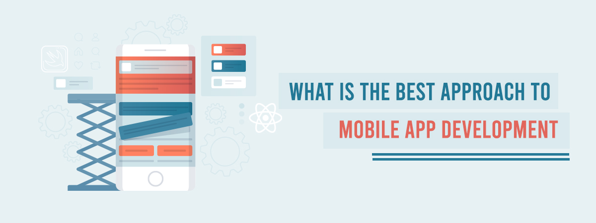 What Is The Best Approach To Mobile App Development