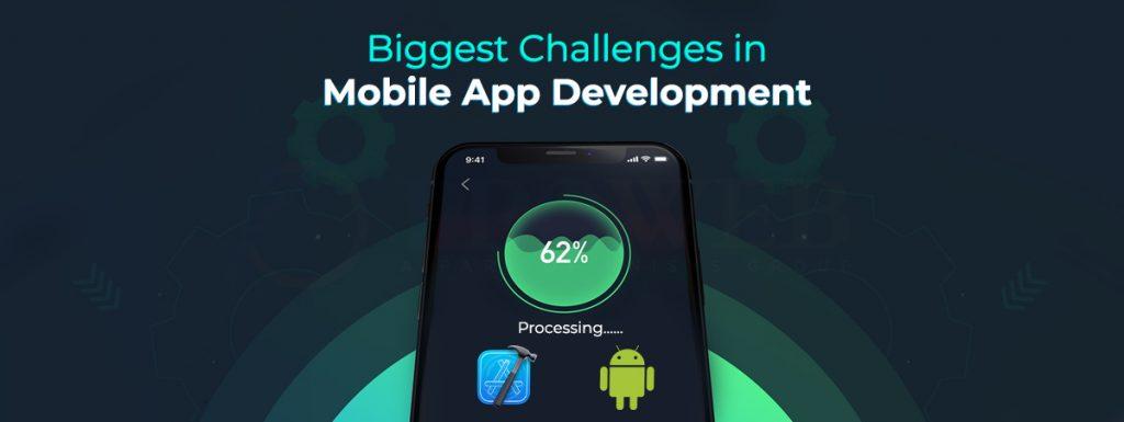 Biggest Challenges in Mobile App Development