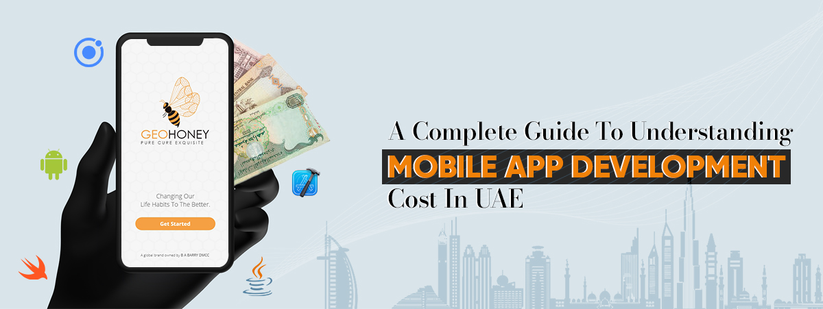 A Complete Guide To Understanding Mobile App Development Cost In UAE