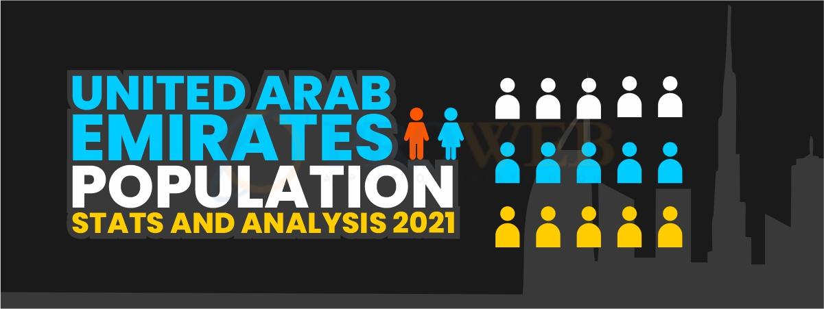 UAE POPULATION STATS AND ANALYSIS 2021