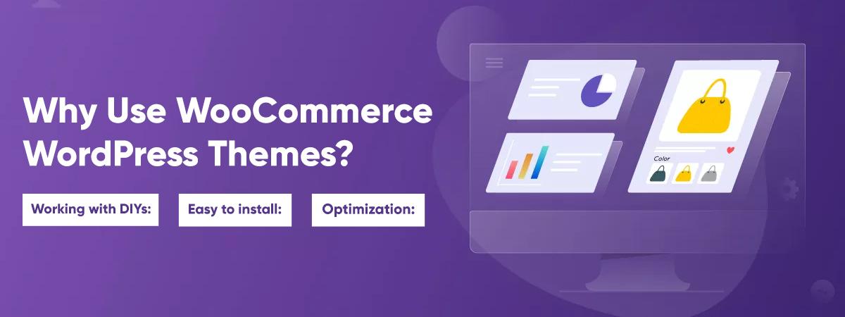 Why use WooCommerce WordPress themes