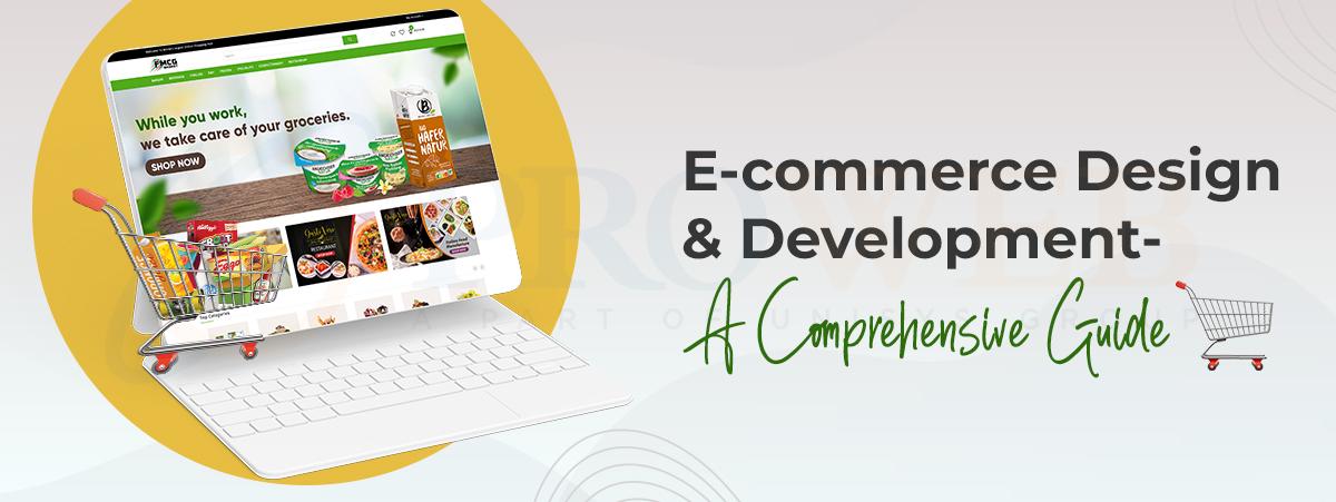 E-commerce Design and Development- A Comprehensive Guide