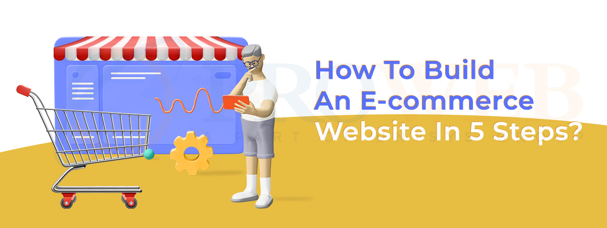 How to build an E-commerce website in 5 steps